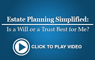 Estate Planning Simplified: Is a Will or Trust Best for Me?